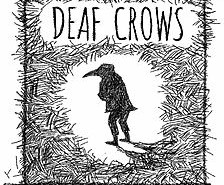 deaf crows
